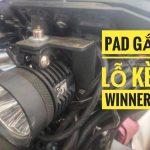 Lắp Đặt Đèn Trợ Sáng xe Honda Winner X Lỗ Kèn, Chân Kính, Phuột
